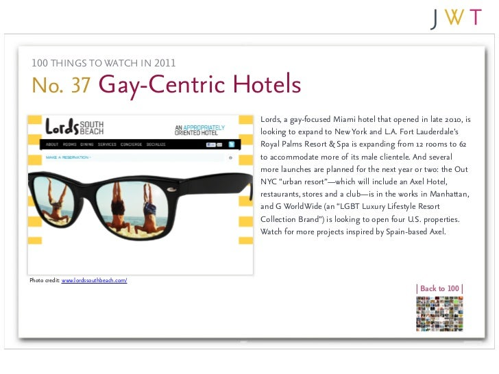 100 THINGS TO WATCH IN 2011No. 37 Gay-Centric Hotels                                         Lords, a gay-focused Miami ho...
