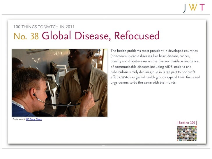 100 THINGS TO WATCH IN 2011No. 38 Global Disease, Refocused                               The health problems most prevale...