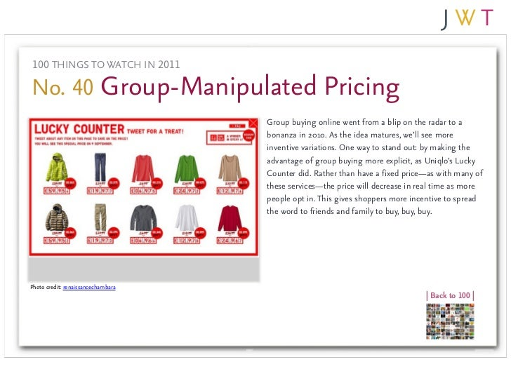 100 THINGS TO WATCH IN 2011No. 40 Group-Manipulated Pricing                                    Group buying online went fr...