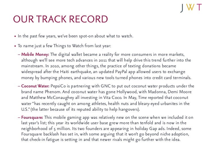 OUR TRACK RECORD• In the past few years, we've been spot-on about what to watch.• To name just a few Things to Watch from ...