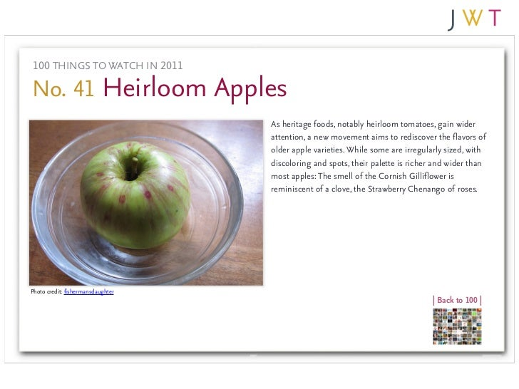 100 THINGS TO WATCH IN 2011No. 41 Heirloom Apples                                   As heritage foods, notably heirloom to...