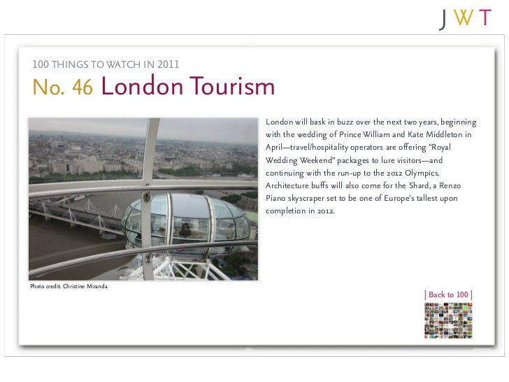 100 THINGS TO WATCH IN 2011No. 46 London Tourism                                  London will bask in buzz over the next t...