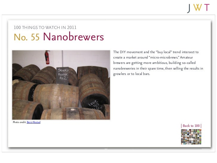 "100 THINGS TO WATCH IN 2011No. 55 Nanobrewers                               The DIY movement and the ""buy local"" trend int..."