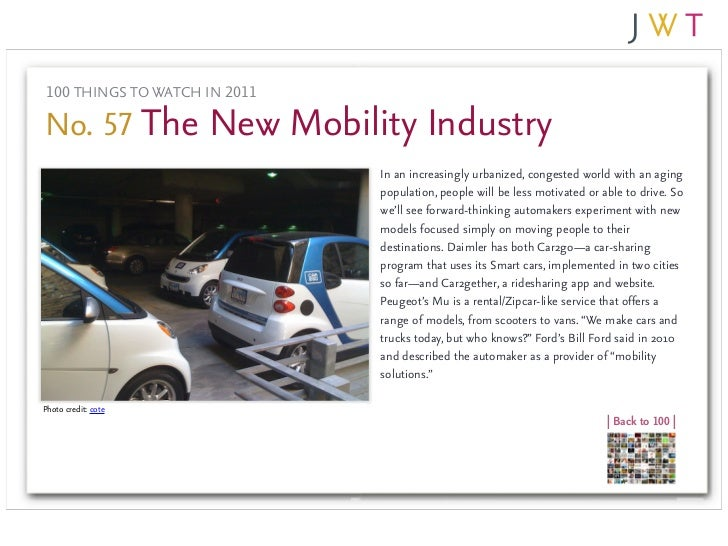 100 THINGS TO WATCH IN 2011No. 57 The New Mobility Industry                               In an increasingly urbanized, co...