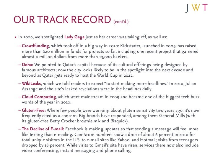 OUR TRACK RECORD (cont'd.)• In 2009, we spotlighted Lady Gaga just as her career was taking off, as well as:  – Crowdfundi...