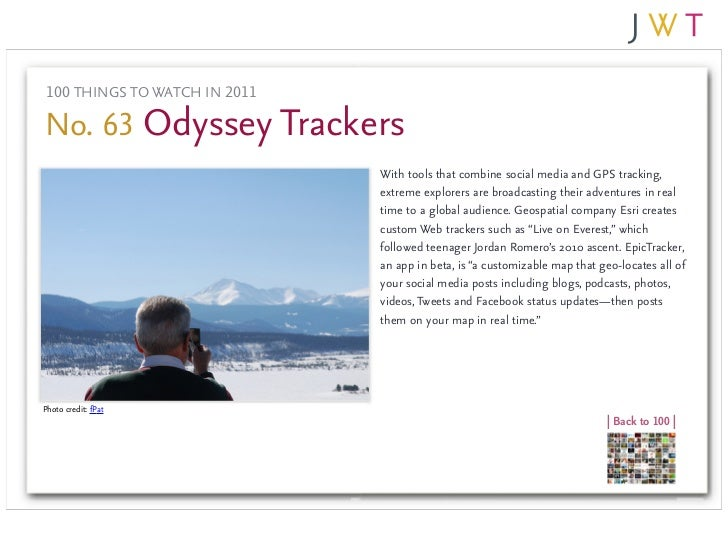 100 THINGS TO WATCH IN 2011No. 63 Odyssey Trackers                               With tools that combine social media and ...