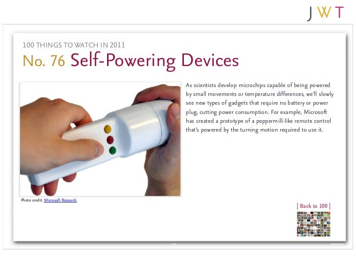 100 THINGS TO WATCH IN 2011No. 76 Self-Powering Devices                                   As scientists develop microchips...