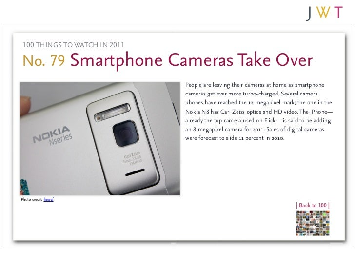 100 THINGS TO WATCH IN 2011No. 79 Smartphone Cameras Take Over                               People are leaving their came...