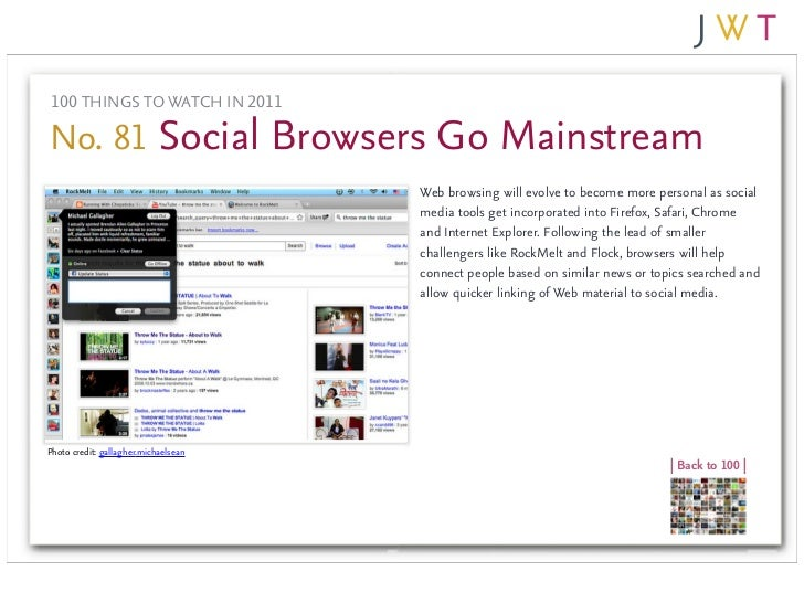 100 THINGS TO WATCH IN 2011No. 81 Social Browsers Go Mainstream                                      Web browsing will evo...