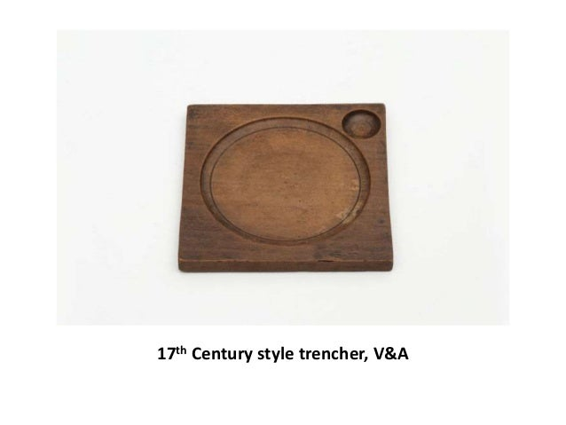 17th Century style trencher, V&A
