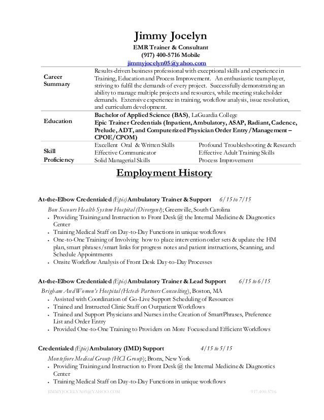 Attractive Jimmy Jocelyn Resume. JIMMYJOCELYN05@YAHOO.COM 917.400.5716 Jimmy Jocelyn  EMR Trainer U0026 Consultant (917 ...