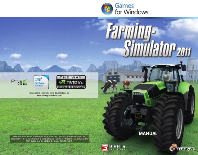 For additional information and downloads go to: www.farming-simulator.com MANUALWindows, the Windows Start button, Xbox, X...