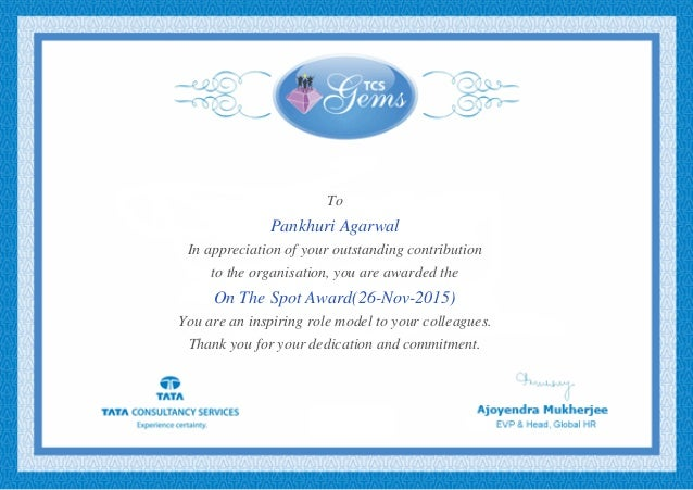 To Pankhuri Agarwal In appreciation of your outstanding contribution to the organisation, you are awarded the On The Spot ...