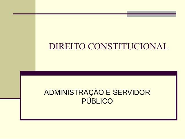 DIREITO CONSTITUCIONALADMINISTRAÇÃO E SERVIDOR         PÚBLICO