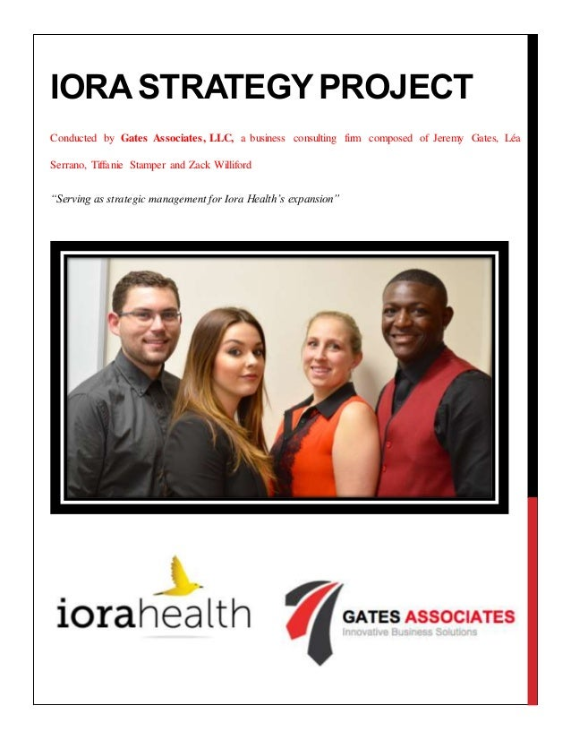 IORA STRATEGY PROJECT Conducted by Gates Associates, LLC, a business consulting firm composed of Jeremy Gates, Léa Serrano...