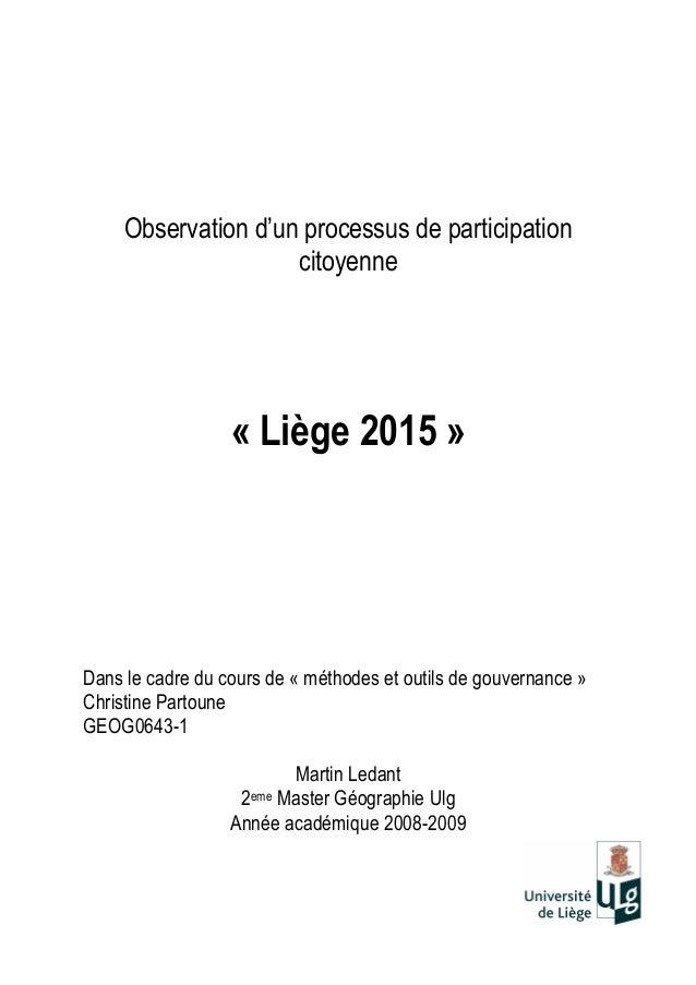 Observation d'un processus de participation citoyenne « Liège 2015 » Dans le cadre du cours de « méthodes et outils de gou...