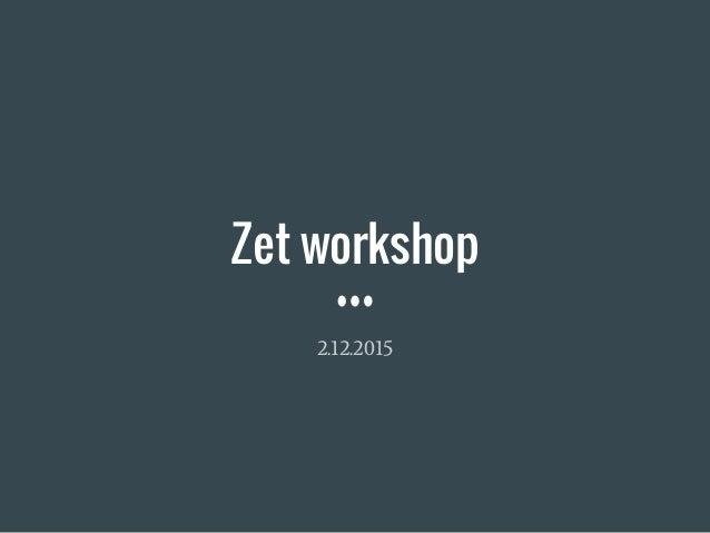 Zet workshop 2.12.2015