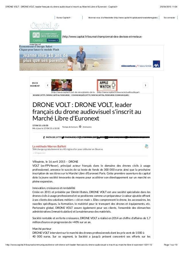 26/04/2015 11:04DRONE VOLT : DRONE VOLT, leader français du drone audiovisuel s'inscrit au Marché Libre d'Euronext - Capit...