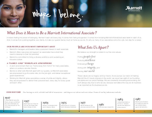 OUR PEOPLE ARE OUR MOST IMPORTANT ASSET •	 Marriott's managers and leaders take a personal interest in each associate •	 M...
