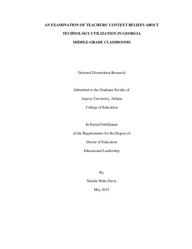 AN EXAMINATION OF TEACHERS' CONTEXT BELIEFS ABOUT TECHNOLOGY UTILIZATION IN GEORGIA MIDDLE-GRADE CLASSROOMS Doctoral Disse...