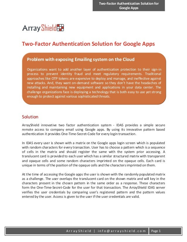 Two-Factor Authentication Solution forGoogle AppsA r r a y S h i e l d   i n f o @ a r r a y s h i e l d . c o m Page 1Two...