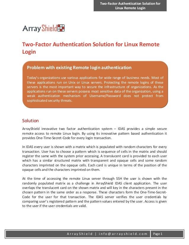 Two-Factor Authentication Solution forLinux Remote LoginA r r a y S h i e l d | i n f o @ a r r a y s h i e l d . c o m Pa...