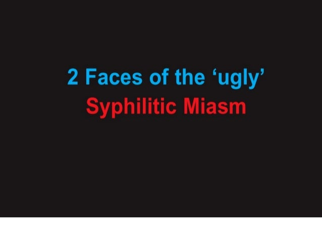 2 Faces Of The Syphilitic Miasm