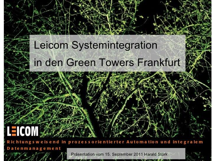 Leicom Systemintegration in den Green Towers Frankfurt Richtungsweisend in prozessorientierter Automation und integralem D...