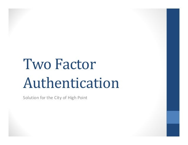 Two FactorAuthenticationSolution for the City of High Point
