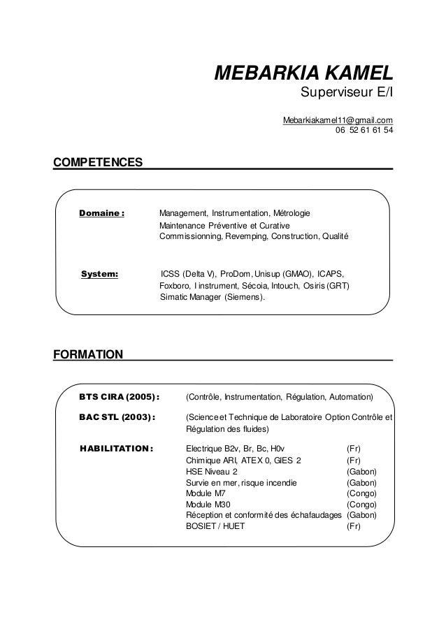 MEBARKIA KAMEL Superviseur E/I Mebarkiakamel11@gmail.com 06 52 61 61 54 COMPETENCES Domaine : Management, Instrumentation,...