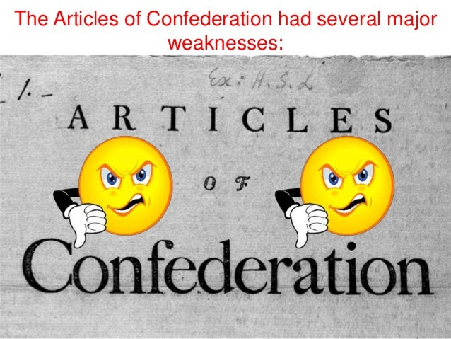 failures of the articles of confederation The articles of confederation represented a strong reaction against the strong  central government of britain, with its powerful king and parliament the political .