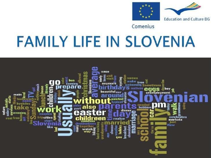 FAMILY LIFE IN SLOVENIA<br />