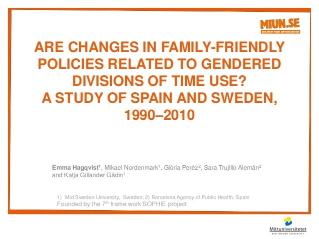 ARE CHANGES IN FAMILY-FRIENDLY POLICIES RELATED TO GENDERED DIVISIONS OF TIME USE? A STUDY OF SPAIN AND SWEDEN, 1990–2010 ...