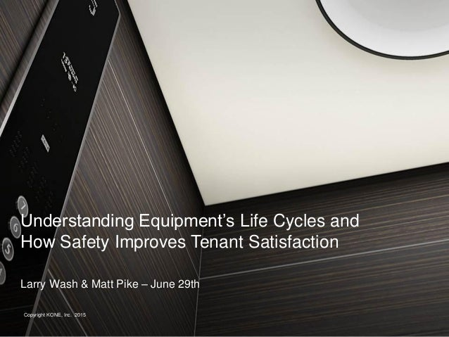 Larry Wash & Matt Pike – June 29th Understanding Equipment's Life Cycles and How Safety Improves Tenant Satisfaction Copyr...