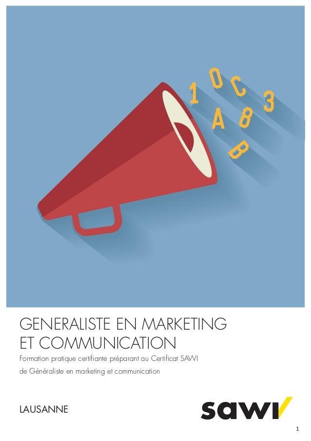 GENERALISTE EN MARKETING ET COMMUNICATION Formation pratique certifiante préparant au Certificat SAWI de Généraliste en mark...