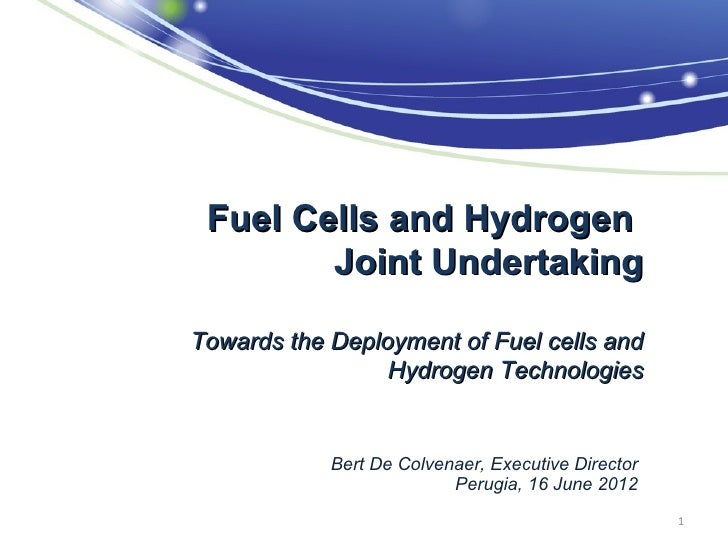 Fuel Cells and Hydrogen        Joint UndertakingTowards the Deployment of Fuel cells and                 Hydrogen Technolo...