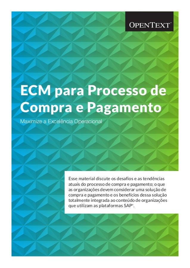 Esse material discute os desafios e as tendências atuais do processo de compra e pagamento; o que as organizações devem co...