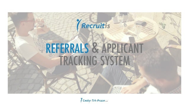 REFERRALS & APPLICANT TRACKING SYSTEM