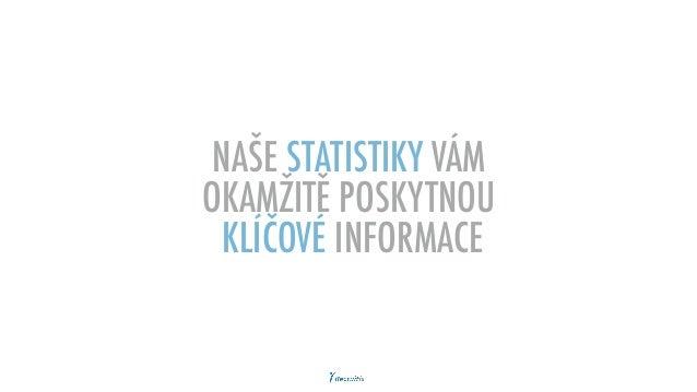 NAŠE STATISTIKY VÁM OKAMŽITĚ POSKYTNOU KLÍČOVÉ INFORMACE