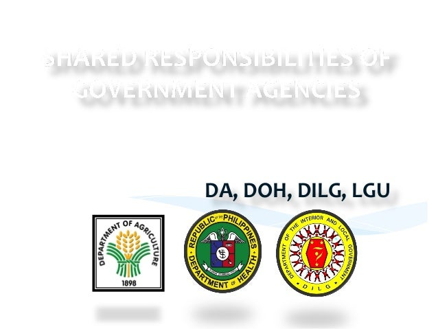 *The  DA  and  the  DOH       *shall  capacitate  the  DILG  and  LGUs   through  provision ...