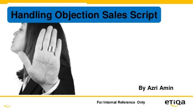 1 For Internal Reference Only Handling Objection Sales Script By Azri Amin