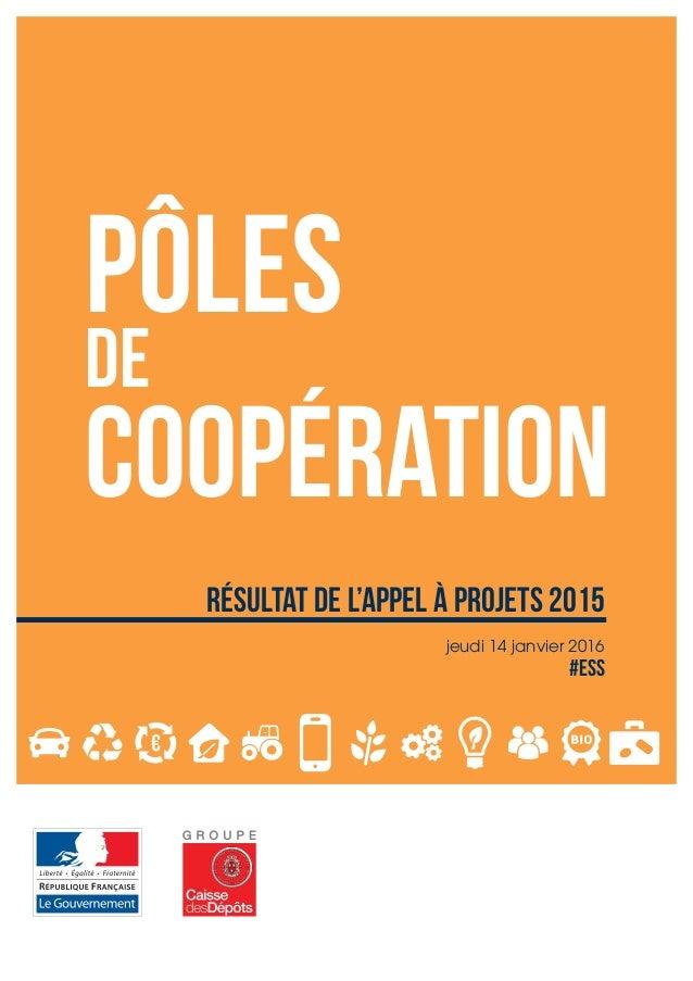 Pôles de coopération Résultat de l'appel à projets 2015 jeudi 14 janvier 2016 #ESS
