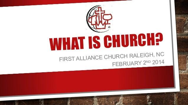 CHURCH? WHAT IS  C CHURCH RALEIGH, N FIRST ALLIANCE RY 2ND 2014 FEBRUA