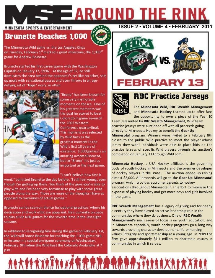 ISSUE 2 • VOLUME 4 • FEBRUARY 2011Brunette Reaches 1,000The Minnesota Wild game vs. the Los Angeles Kingson Tuesday, Febru...