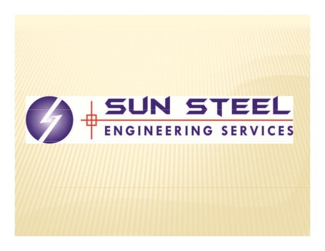 SUN STEEL ENGINEERING:- Is one of the most experienced and technologically advanced structural steel detailing service pro...