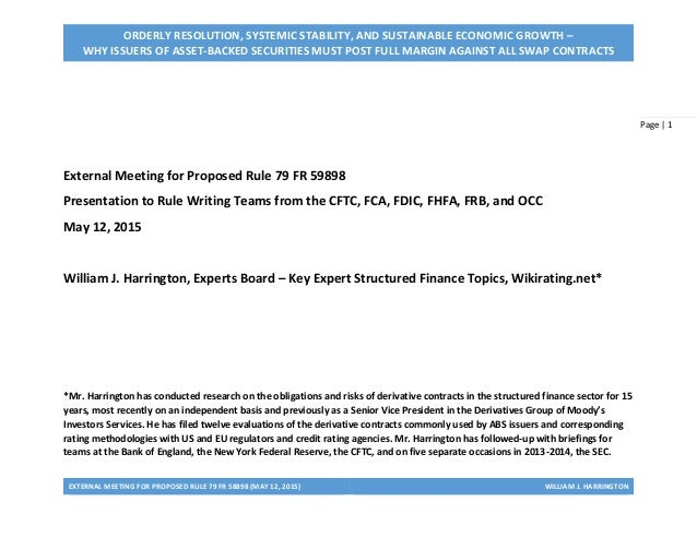 EXTERNAL MEETING FOR PROPOSED RULE 79 FR 58898 (MAY 12, 2015) WILLIAM J. HARRINGTON Page | 1 ORDERLY RESOLUTION, SYSTEMIC ...