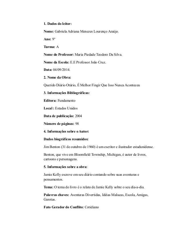 1. Dados do leitor:  Nome: Gabriela Adriana Menezes Lourenço Araújo.  Ano: 9°  Turma: A  Nome do Professor: Maria Piedade ...