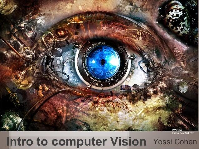 1 Yossi CohenIntro to computer Vision
