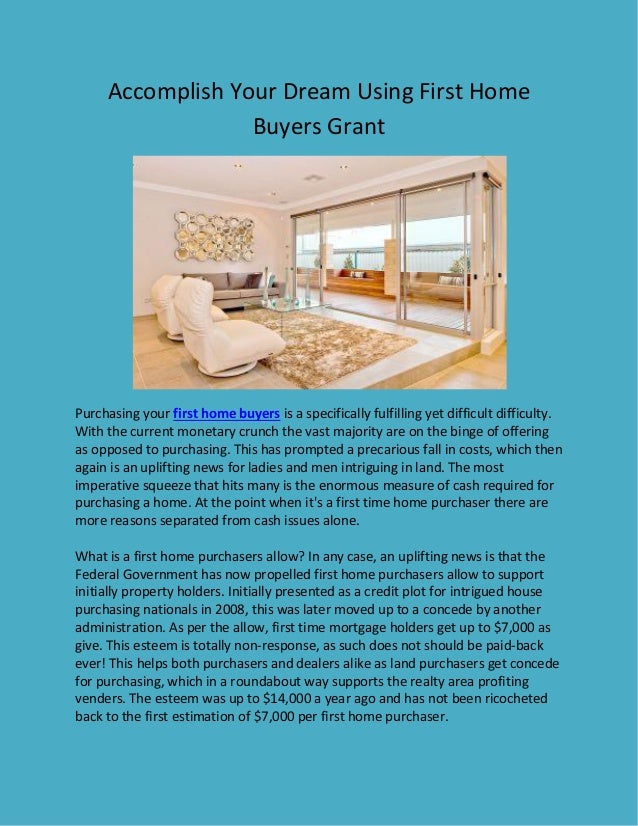 Accomplish Your Dream Using First Home Buyers Grant Purchasing Is A Specifically