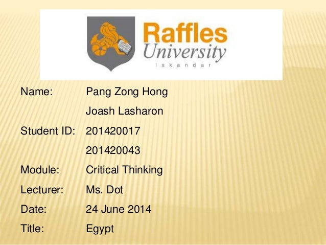 Name: Pang Zong Hong Joash Lasharon Student ID: 201420017 201420043 Module: Critical Thinking Lecturer: Ms. Dot Date: 24 J...